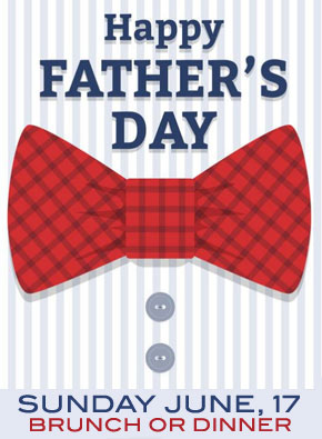 Father's Day Brunch - Saturday and Sunday